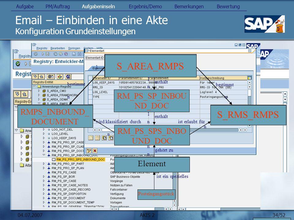 34/52 04.07.2007AKIS 2 Email – Einbinden in eine Akte Konfiguration Grundeinstellungen Bereich RM for Public Sector Service Provider Posteingangsstück