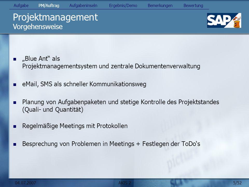 5/52 04.07.2007AKIS 2 Projektmanagement Blue Ant als Projektmanagementsystem und zentrale Dokumentenverwaltung eMail, SMS als schneller Kommunikations