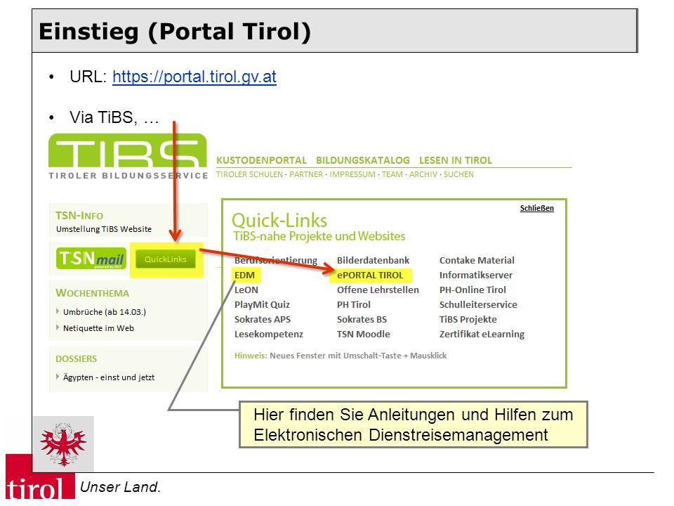 Unser Land. InhaltEinstieg (Portal Tirol) URL: https://portal.tirol.gv.athttps://portal.tirol.gv.at Via TiBS, … Hier finden Sie Anleitungen und Hilfen