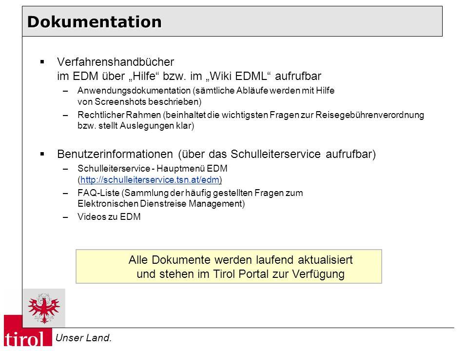 Unser Land. Dokumentation Verfahrenshandbücher im EDM über Hilfe bzw. im Wiki EDML aufrufbar –Anwendungsdokumentation (sämtliche Abläufe werden mit Hi