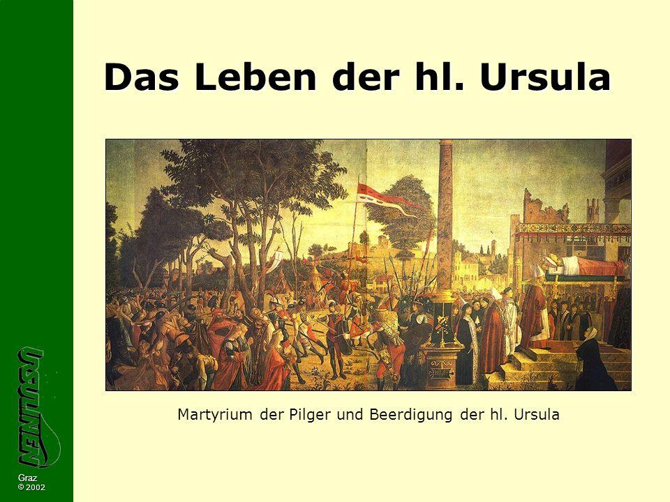 Graz 2002 Das Leben der hl. Ursula Martyrium der Pilger und Beerdigung der hl. Ursula