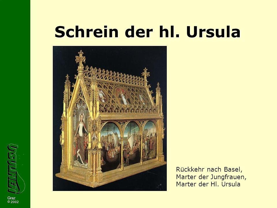 Graz 2002 Schrein der hl. Ursula Rückkehr nach Basel, Marter der Jungfrauen, Marter der Hl. Ursula