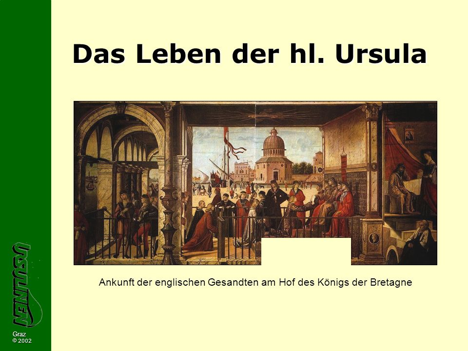 Graz 2002 Das Leben der hl. Ursula Ankunft der englischen Gesandten am Hof des Königs der Bretagne
