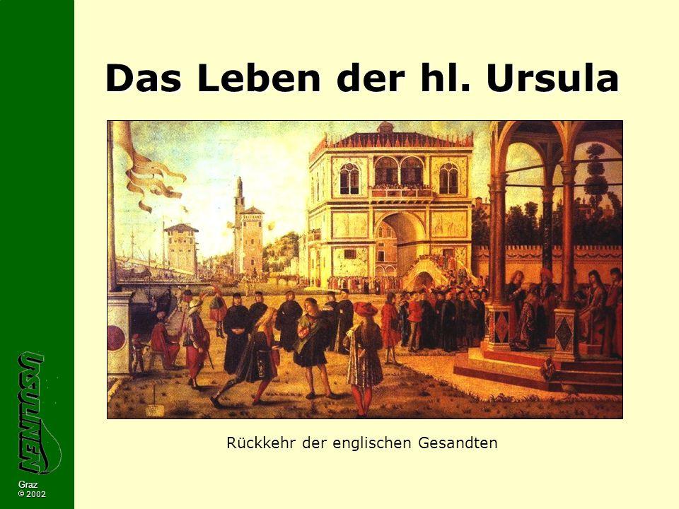 Graz 2002 Das Leben der hl. Ursula Rückkehr der englischen Gesandten