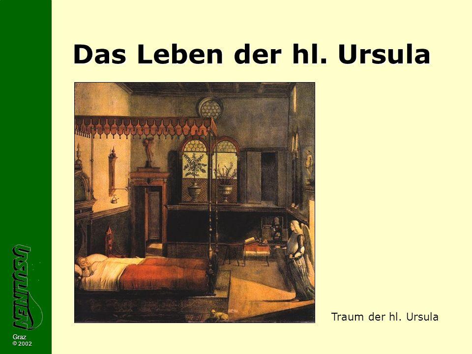 Graz 2002 Das Leben der hl. Ursula Traum der hl. Ursula