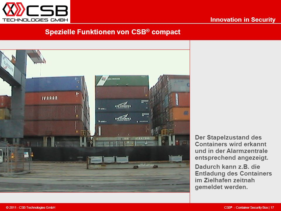 CSB ® - Container Security Box | 17 © 2011 - CSB Technologies GmbH Innovation in Security Spezielle Funktionen von CSB ® compact Der Stapelzustand des