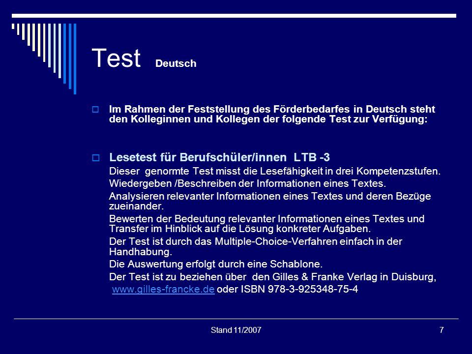 Stand 11/20077 Test Deutsch Im Rahmen der Feststellung des Förderbedarfes in Deutsch steht den Kolleginnen und Kollegen der folgende Test zur Verfügun