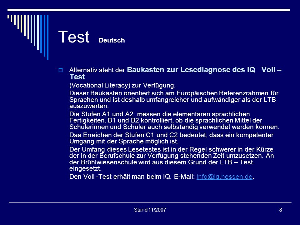 Stand 11/20078 Test Deutsch Alternativ steht der Baukasten zur Lesediagnose des IQ Voli – Test (Vocational Literacy) zur Verfügung. Dieser Baukasten o