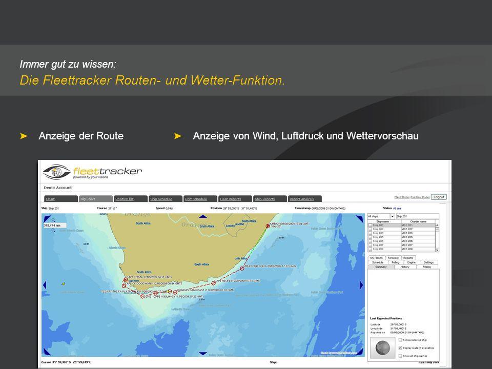 Immer gut zu wissen: Die Fleettracker Routen- und Wetter-Funktion. Anzeige der RouteAnzeige von Wind, Luftdruck und Wettervorschau