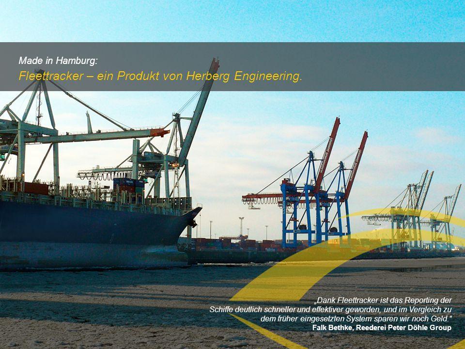 Made in Hamburg: Fleettracker – ein Produkt von Herberg Engineering. Dank Fleettracker ist das Reporting der Schiffe deutlich schneller und effektiver