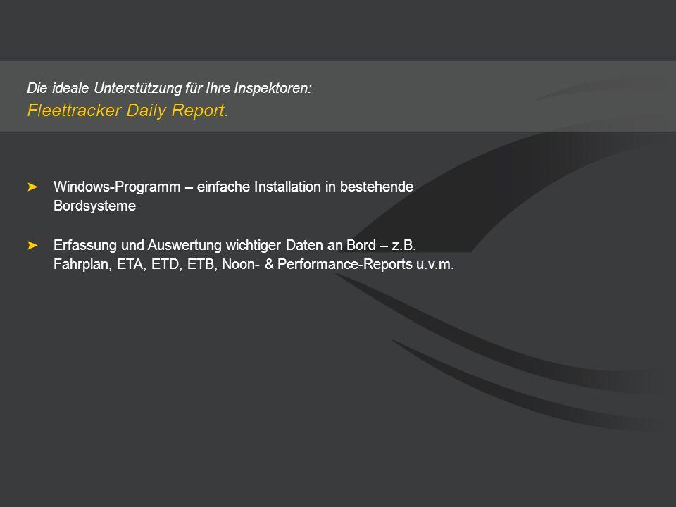Die ideale Unterstützung für Ihre Inspektoren: Fleettracker Daily Report. Windows-Programm – einfache Installation in bestehende Bordsysteme Erfassung