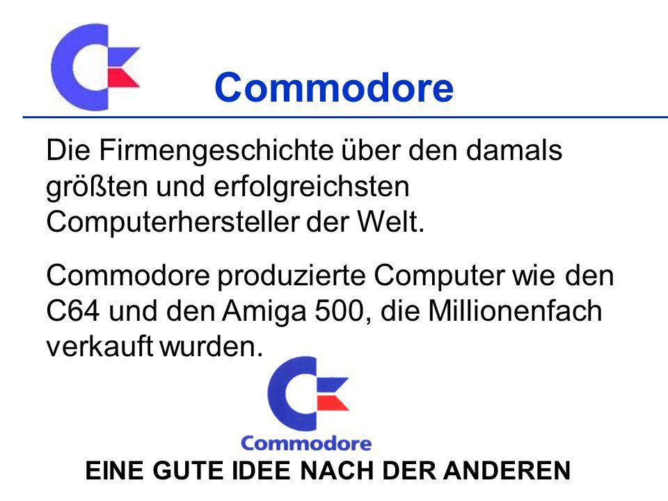 Commodore Die Firmengeschichte über den damals größten und erfolgreichsten Computerhersteller der Welt. Commodore produzierte Computer wie den C64 und