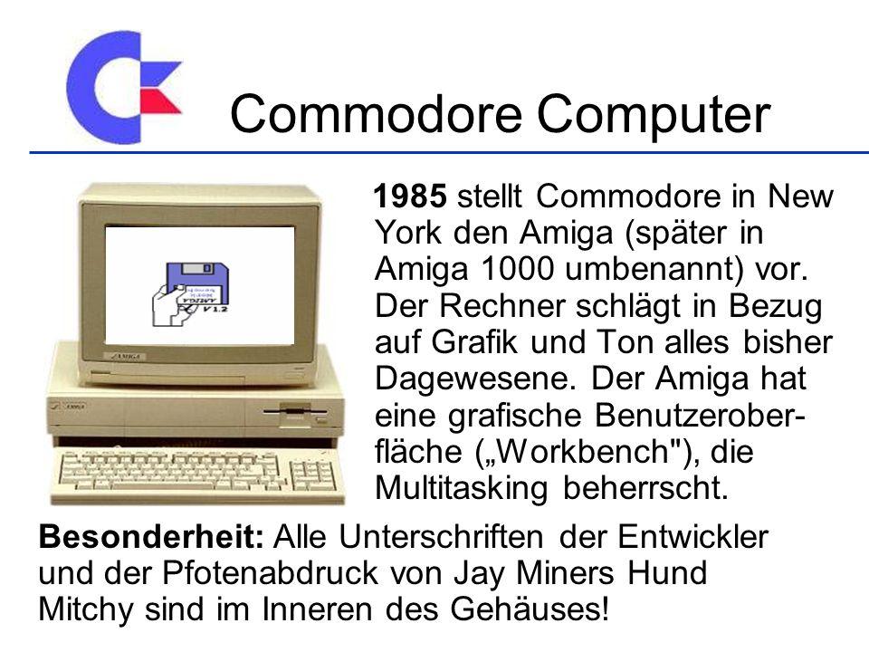 1985 stellt Commodore in New York den Amiga (später in Amiga 1000 umbenannt) vor. Der Rechner schlägt in Bezug auf Grafik und Ton alles bisher Dagewes