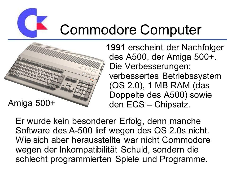 1991 erscheint der Nachfolger des A500, der Amiga 500+. Die Verbesserungen: verbessertes Betriebssystem (OS 2.0), 1 MB RAM (das Doppelte des A500) sow