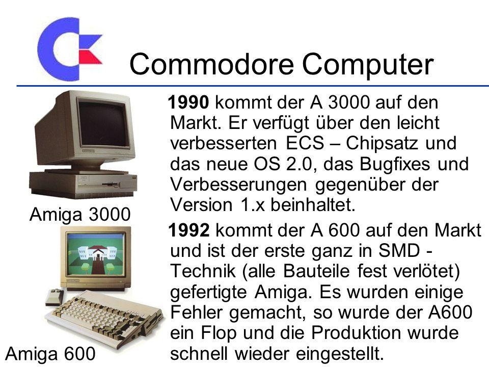 1990 kommt der A 3000 auf den Markt. Er verfügt über den leicht verbesserten ECS – Chipsatz und das neue OS 2.0, das Bugfixes und Verbesserungen gegen