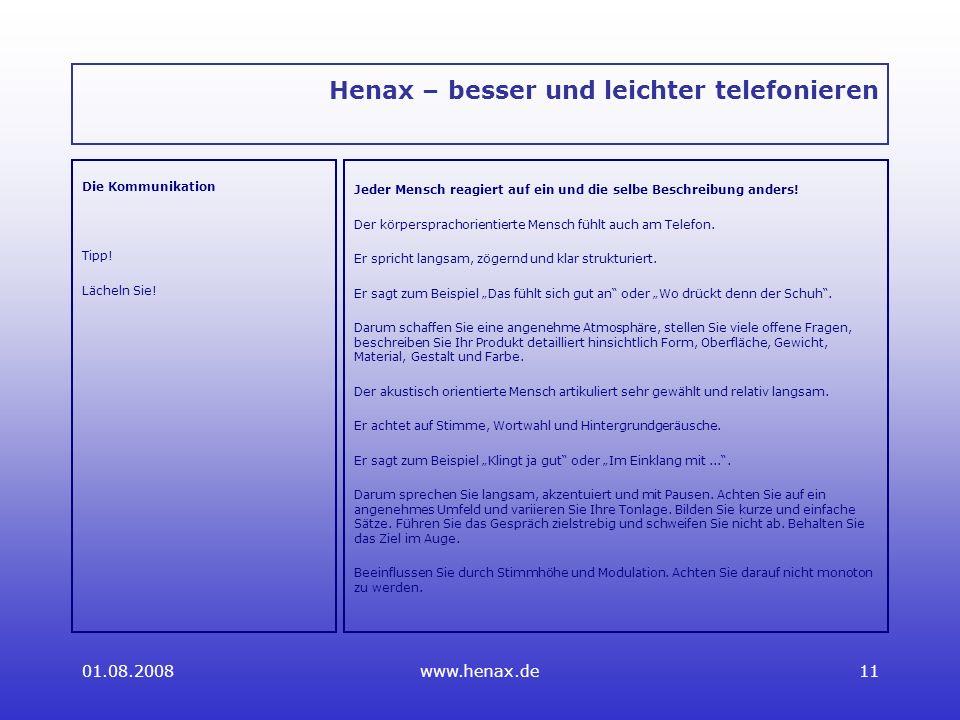 01.08.2008www.henax.de11 Henax – besser und leichter telefonieren Die Kommunikation Tipp.
