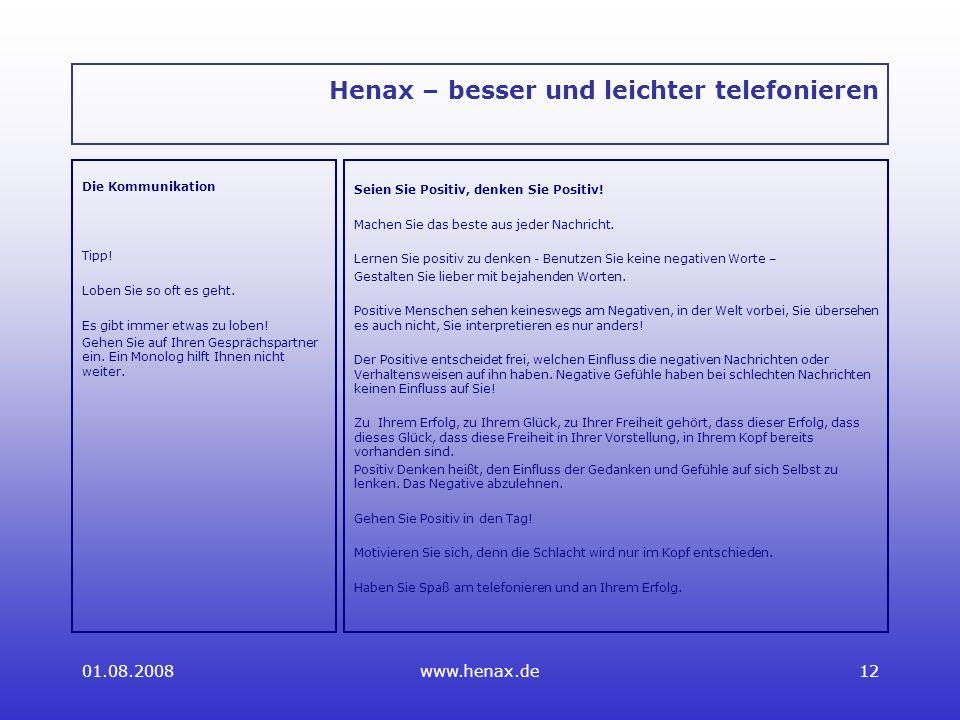 01.08.2008www.henax.de12 Henax – besser und leichter telefonieren Die Kommunikation Tipp.