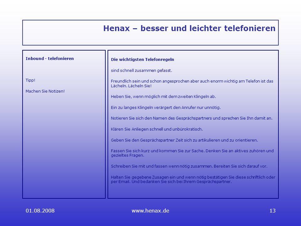 01.08.2008www.henax.de13 Henax – besser und leichter telefonieren Inbound - telefonieren Tipp.