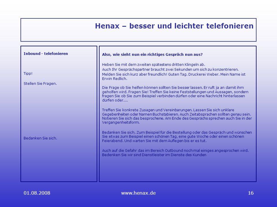 01.08.2008www.henax.de16 Henax – besser und leichter telefonieren Inbound - telefonieren Tipp.