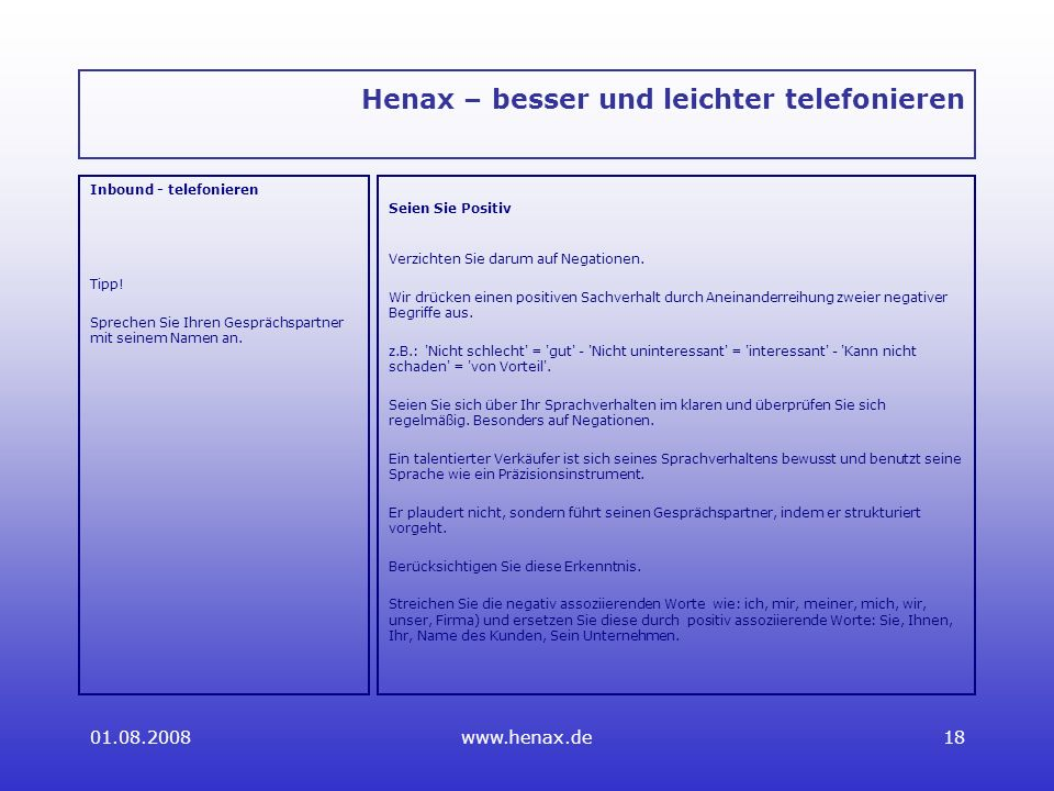 01.08.2008www.henax.de18 Henax – besser und leichter telefonieren Inbound - telefonieren Tipp.