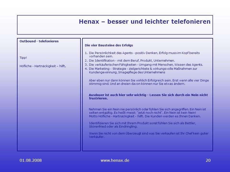 01.08.2008www.henax.de20 Henax – besser und leichter telefonieren Outbound - telefonieren Tipp.
