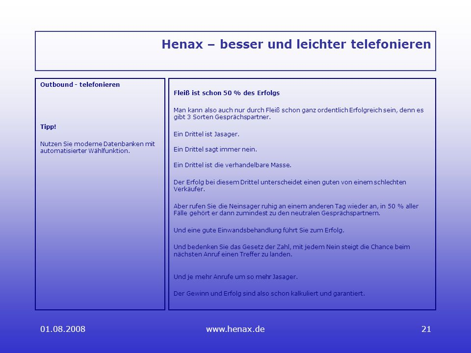 01.08.2008www.henax.de21 Henax – besser und leichter telefonieren Outbound - telefonieren Tipp.