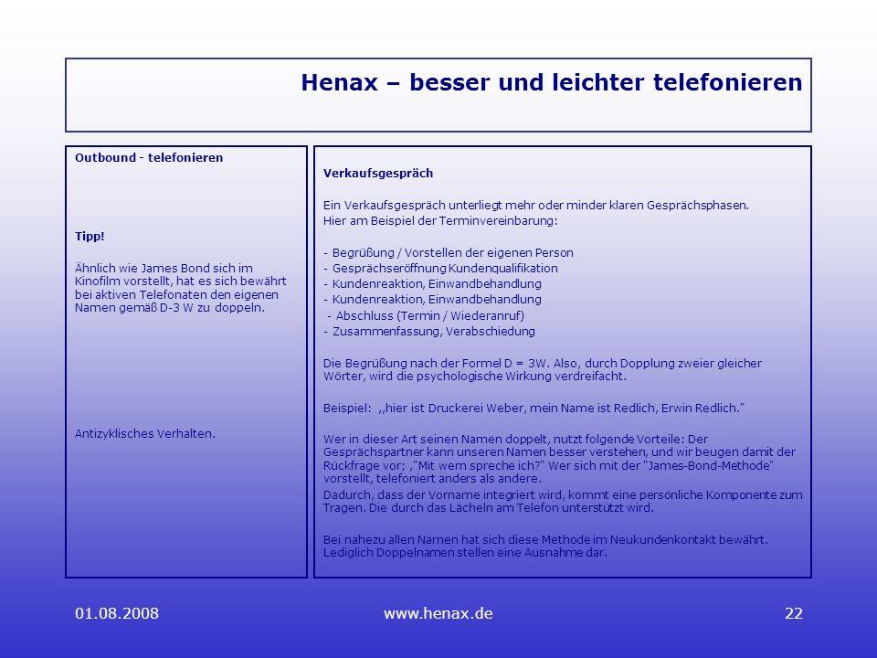 01.08.2008www.henax.de22 Henax – besser und leichter telefonieren Outbound - telefonieren Tipp.