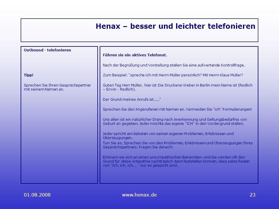 01.08.2008www.henax.de23 Henax – besser und leichter telefonieren Outbound - telefonieren Tipp.