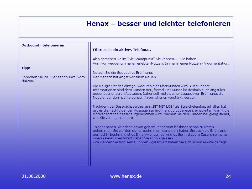 01.08.2008www.henax.de24 Henax – besser und leichter telefonieren Outbound - telefonieren Tipp.