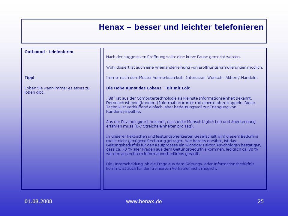 01.08.2008www.henax.de25 Henax – besser und leichter telefonieren Outbound - telefonieren Tipp.