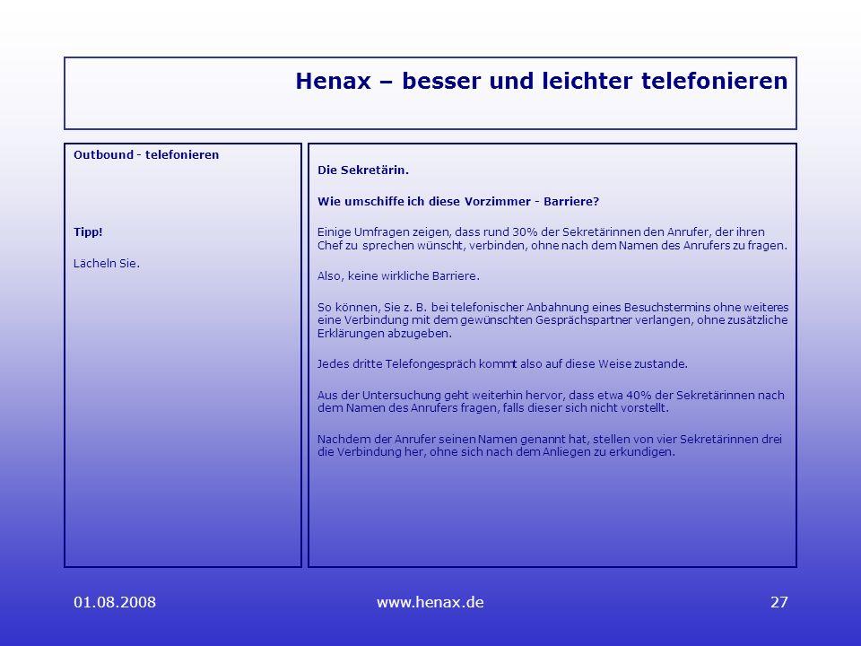 01.08.2008www.henax.de27 Henax – besser und leichter telefonieren Outbound - telefonieren Tipp.