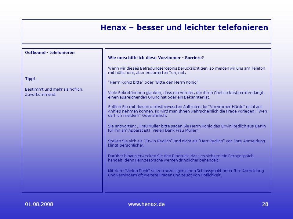 01.08.2008www.henax.de28 Henax – besser und leichter telefonieren Outbound - telefonieren Tipp.