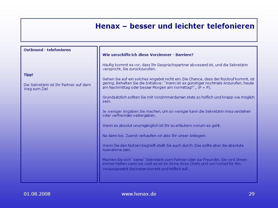 01.08.2008www.henax.de29 Henax – besser und leichter telefonieren Outbound - telefonieren Tipp.