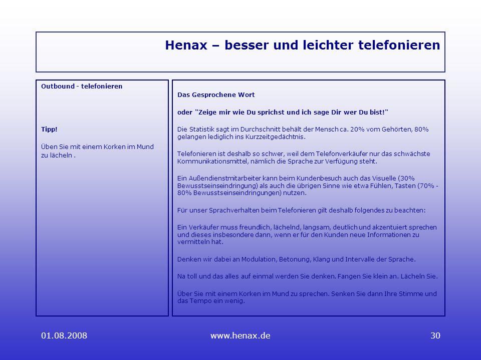 01.08.2008www.henax.de30 Henax – besser und leichter telefonieren Outbound - telefonieren Tipp.