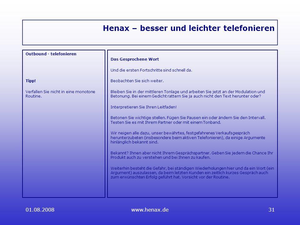 01.08.2008www.henax.de31 Henax – besser und leichter telefonieren Outbound - telefonieren Tipp.