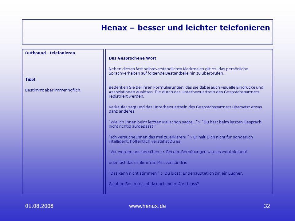 01.08.2008www.henax.de32 Henax – besser und leichter telefonieren Outbound - telefonieren Tipp.