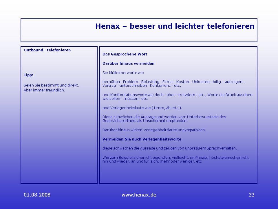 01.08.2008www.henax.de33 Henax – besser und leichter telefonieren Outbound - telefonieren Tipp.