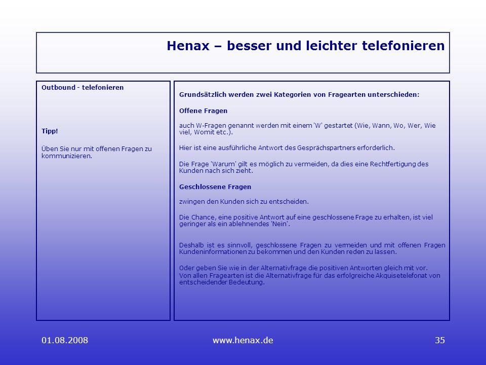 01.08.2008www.henax.de35 Henax – besser und leichter telefonieren Outbound - telefonieren Tipp.
