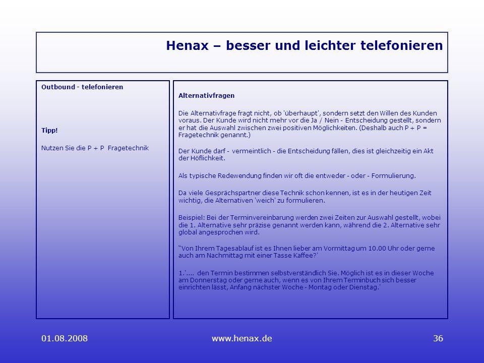 01.08.2008www.henax.de36 Henax – besser und leichter telefonieren Outbound - telefonieren Tipp.