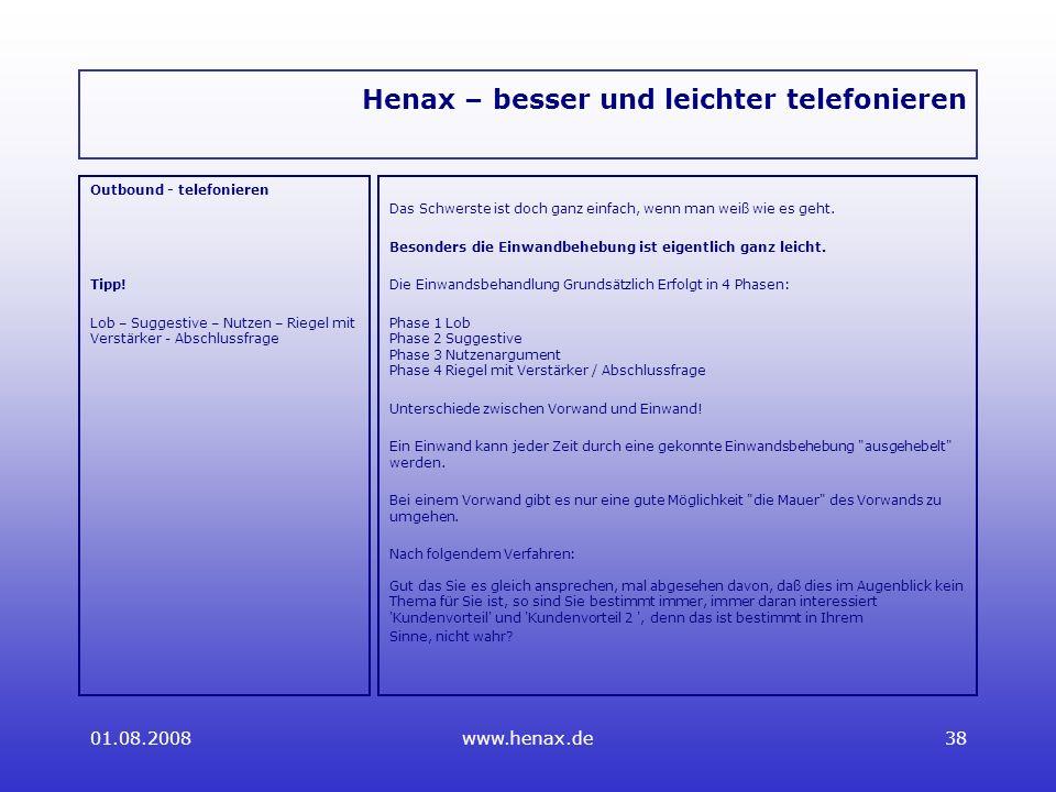 01.08.2008www.henax.de38 Henax – besser und leichter telefonieren Outbound - telefonieren Tipp.