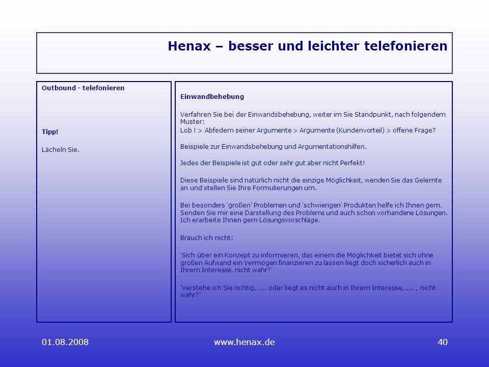 01.08.2008www.henax.de40 Henax – besser und leichter telefonieren Outbound - telefonieren Tipp.