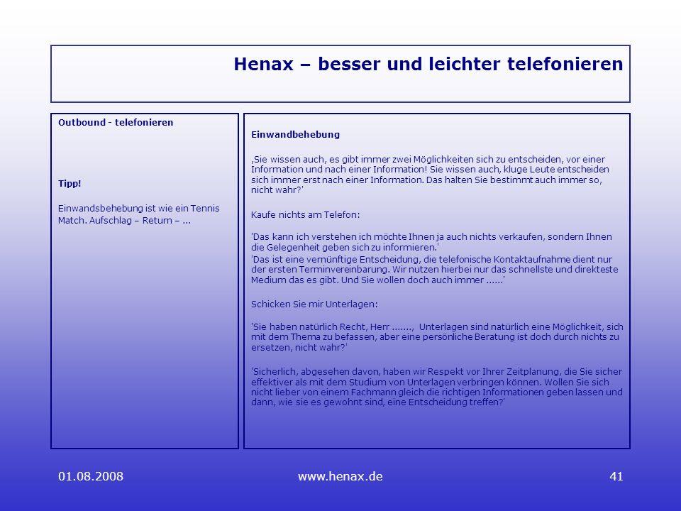 01.08.2008www.henax.de41 Henax – besser und leichter telefonieren Outbound - telefonieren Tipp.