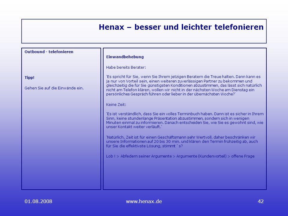 01.08.2008www.henax.de42 Henax – besser und leichter telefonieren Outbound - telefonieren Tipp.