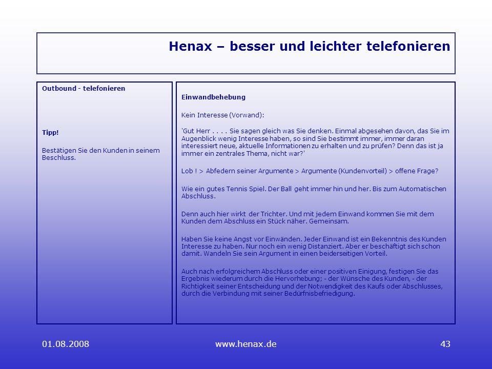 01.08.2008www.henax.de43 Henax – besser und leichter telefonieren Outbound - telefonieren Tipp.