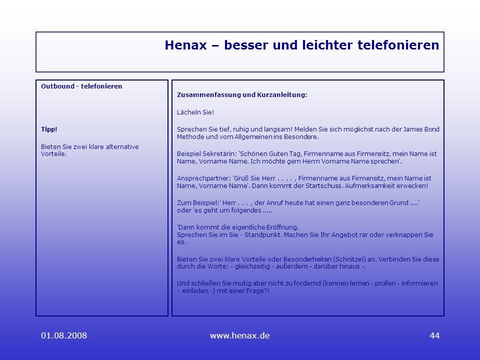01.08.2008www.henax.de44 Henax – besser und leichter telefonieren Outbound - telefonieren Tipp.