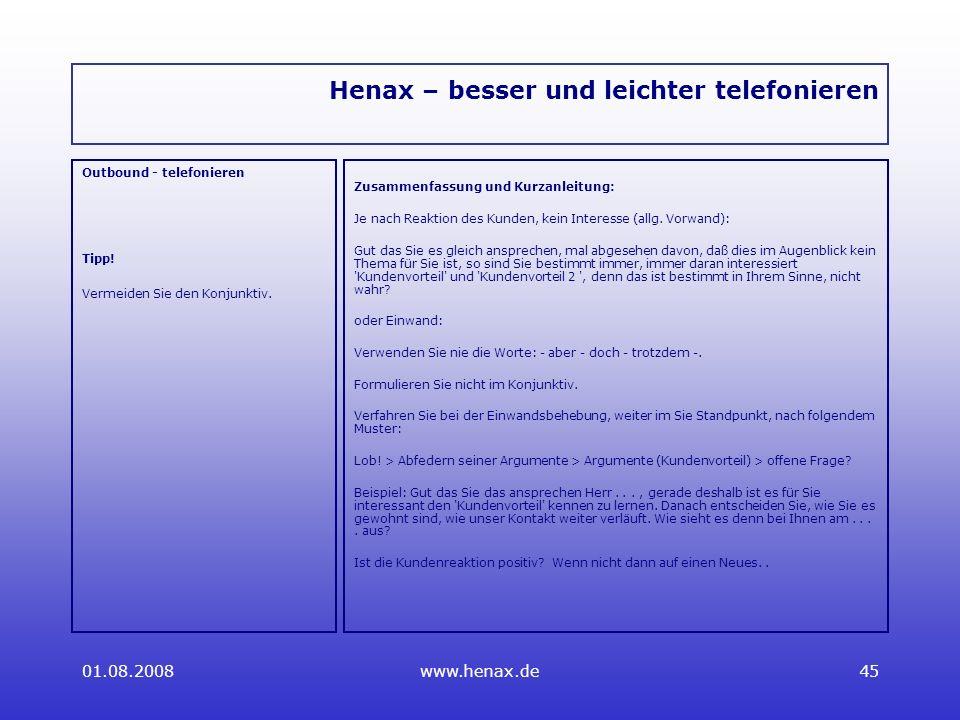 01.08.2008www.henax.de45 Henax – besser und leichter telefonieren Outbound - telefonieren Tipp.