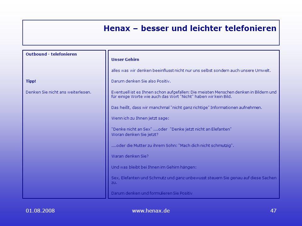 01.08.2008www.henax.de47 Henax – besser und leichter telefonieren Outbound - telefonieren Tipp.