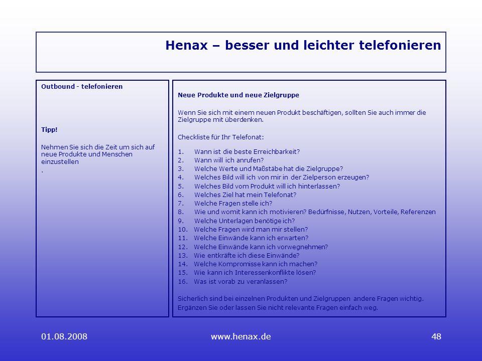 01.08.2008www.henax.de48 Henax – besser und leichter telefonieren Outbound - telefonieren Tipp.