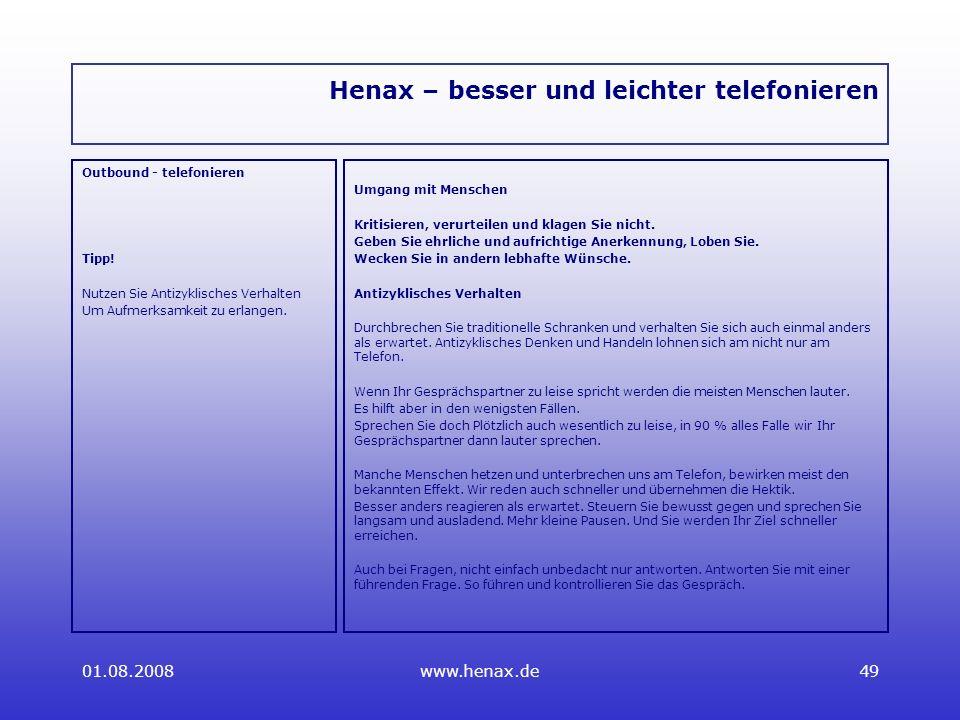 01.08.2008www.henax.de49 Henax – besser und leichter telefonieren Outbound - telefonieren Tipp.