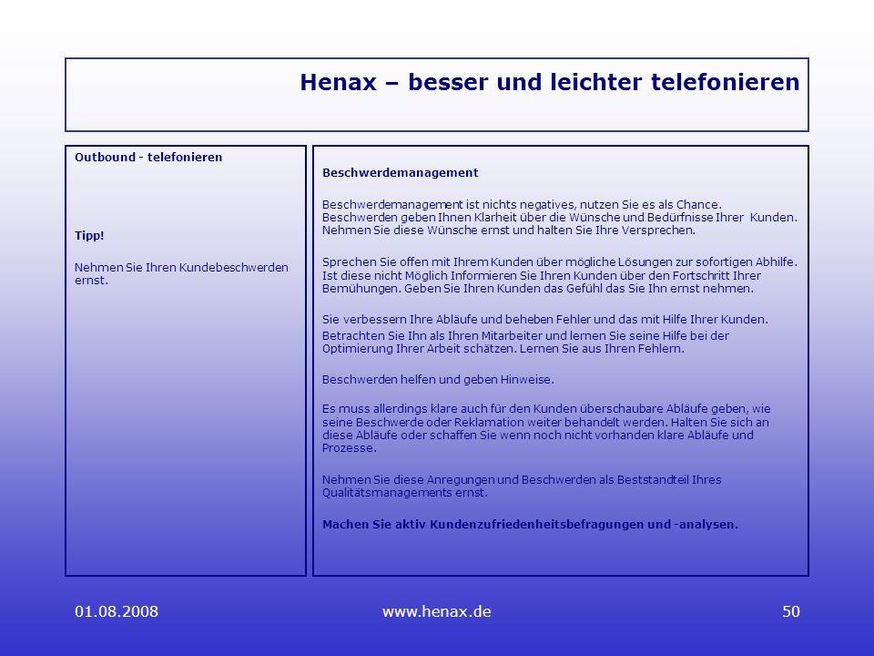 01.08.2008www.henax.de50 Henax – besser und leichter telefonieren Outbound - telefonieren Tipp.